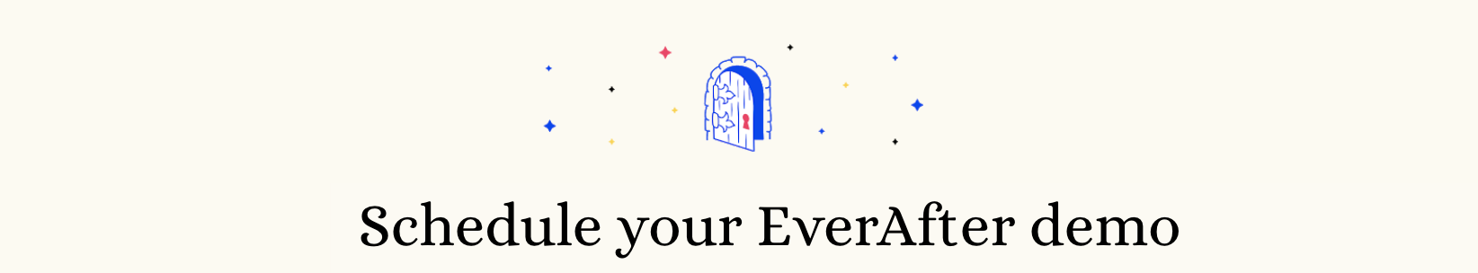 Schedule your EverAfter demo